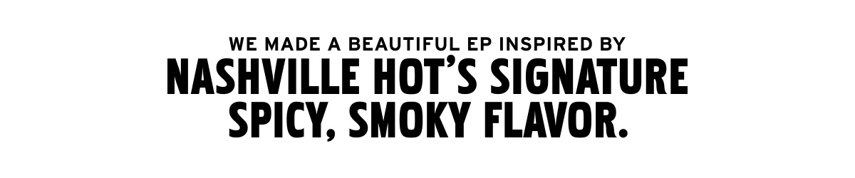 Nashville Hot's Signature Spicy, Smoky Flavor Inspired Record