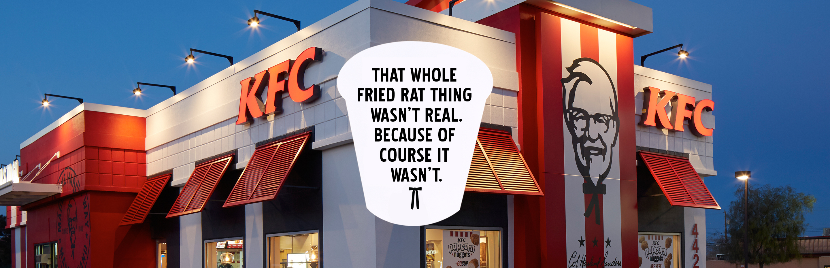 That whole KFC fried rat thing wasn't real. Because of course it wasn't.